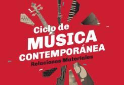 Ciclo de Música Contemporánea. Relaciones Materiales